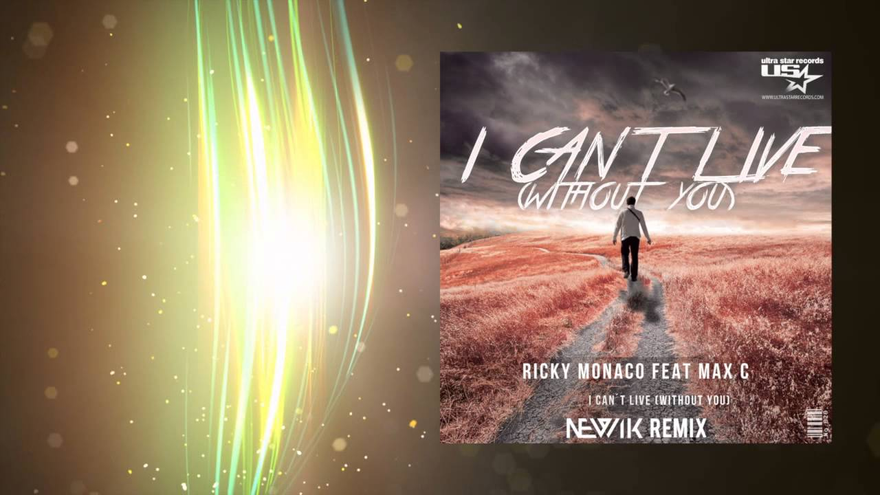 Download Ricky Monaco feat. Max C. - I Can't Live (Without You) (Newik Radio Edit)