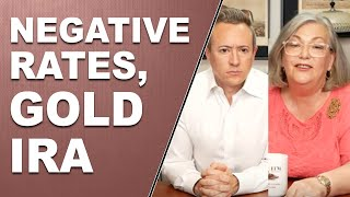 NEGATIVE RATES, GOLD IRA, INFLATION… Q&A with Lynette Zang and Eric Griffin