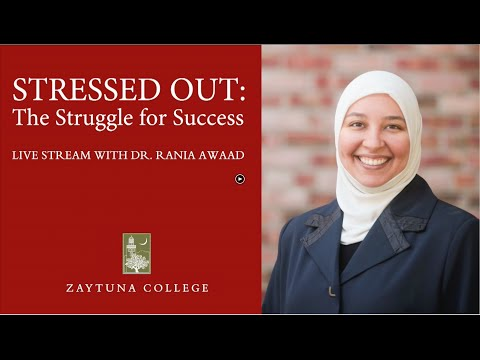 Stressed Out: The Struggle for Success with Dr. Rania Awaad