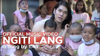 NGITI LANG by 1:43 (OFFICIAL MUSIC VIDEO)