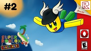 [ROBLOX] - Super ROBLOX 64 Adventure! - #2   I'm really Bad at this Game.