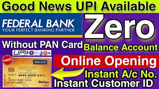 Federal Bank Zero balance Account Opening Online & Now UPI Link Available With Phonepe / Paytm etc..