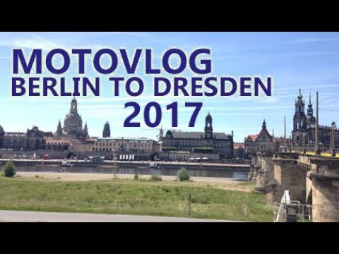 BERLIN TO DRESDEN BY MOTORCYCLE - MOTOVLOG