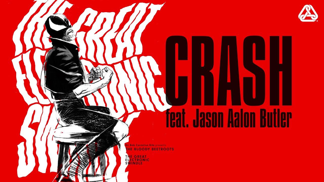 """The Bloody Beetroots - """"Crash"""" feat. Jason Aalon Butler"""