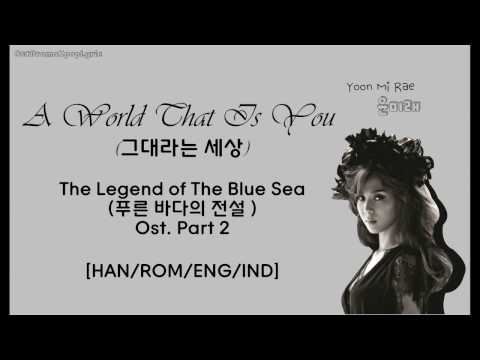 [HAN/ROM/ENG/IND][LYRIC] Yoon Mi Rae - A World That Is You (The Legend of The Blue Sea Ost. Part 2)