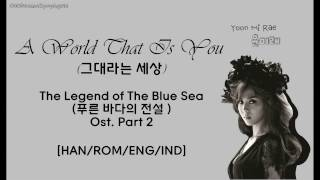 Video [HAN/ROM/ENG/IND][LYRIC] Yoon Mi Rae - A World That Is You (The Legend of The Blue Sea Ost. Part 2) download MP3, 3GP, MP4, WEBM, AVI, FLV Maret 2018