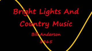 Bright Lights And Country Music - Bill Anderson - 1965