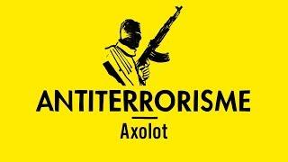 Comprendre les dérives de la lutte antiterroriste avec  Patrick Baud (Axolot)