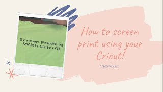 How To Screen Print Using Your Cricut