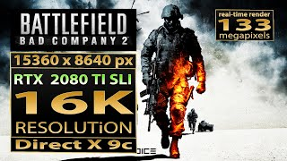 Battlefield  Bad Company 2 16K resolution | bfbc2 16K gaming | RTX 2080 Ti SLI