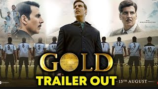 GOLD TRAILER OUT | Akshay Kumar | Mouni | Kunal | Amit | Vineet | Sunny | 15th August 2018