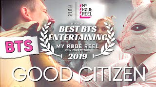 GOOD CITIZEN - Behind The Scenes | My RØDE Reel 2019 WINNER