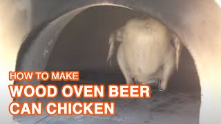Wood Oven Beer Can Chicken