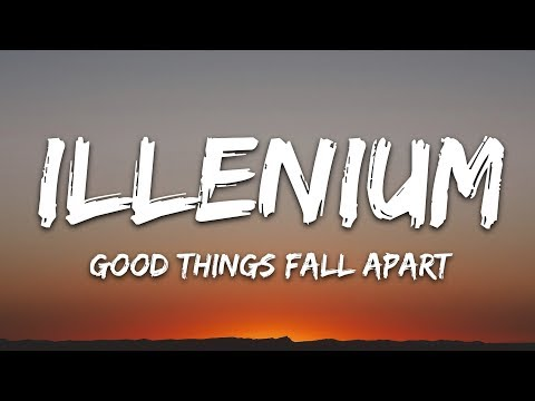 ILLENIUM - Good Things Fall Apart (Lyrics) ft. Jon Bellion