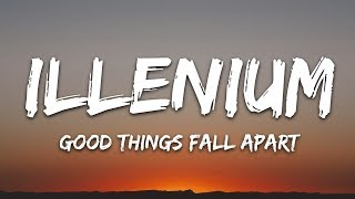 Illenium Good Things Fall Apart Lyrics.mp3