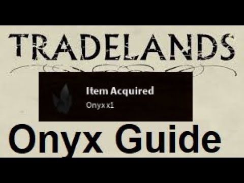 Onyx Guide Tradelands Youtube