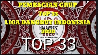 Download lagu PEMBAGIAN GRUP TOP 33   LIGA DANGDUT INDONESIA 2020   INDOSIAR