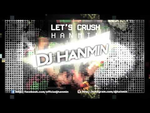 DJ Hanmin - Lets crush(Original Mix)