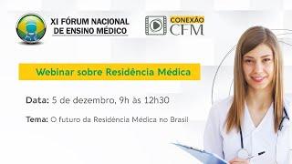 Webinar - Futuro da Residência Médica no Brasil