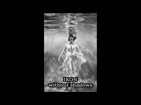 IKON - without shadows