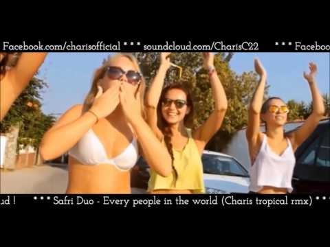 Safri Duo -  All the people in the world (Charis tropical rmx)
