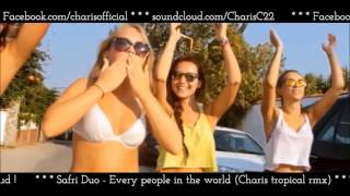 Safri Duo All The People In The World Charis Tropical Rmx