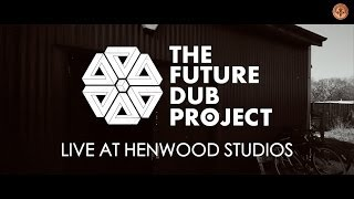 The Future Dub Project // Victory (Live at Henwood Studios)