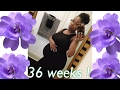 pregnancy update ! 36 weeks ! almost time to deliver !