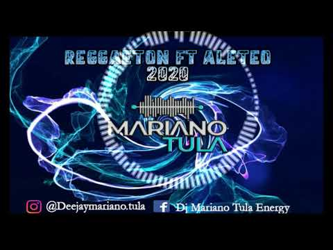 REGGAETON FT ALETEO 2020   DJ MARIANO TULA ENERGY MIX