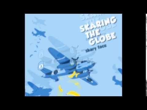 Skary Face - Skaring The Globe (Full CD)