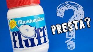 MARSHMALLOW FLUFF - Presta ou não Presta?