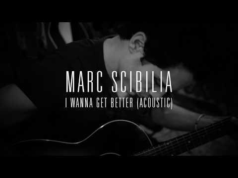 Marc Scibilia - I Wanna Get Better (Acoustic)