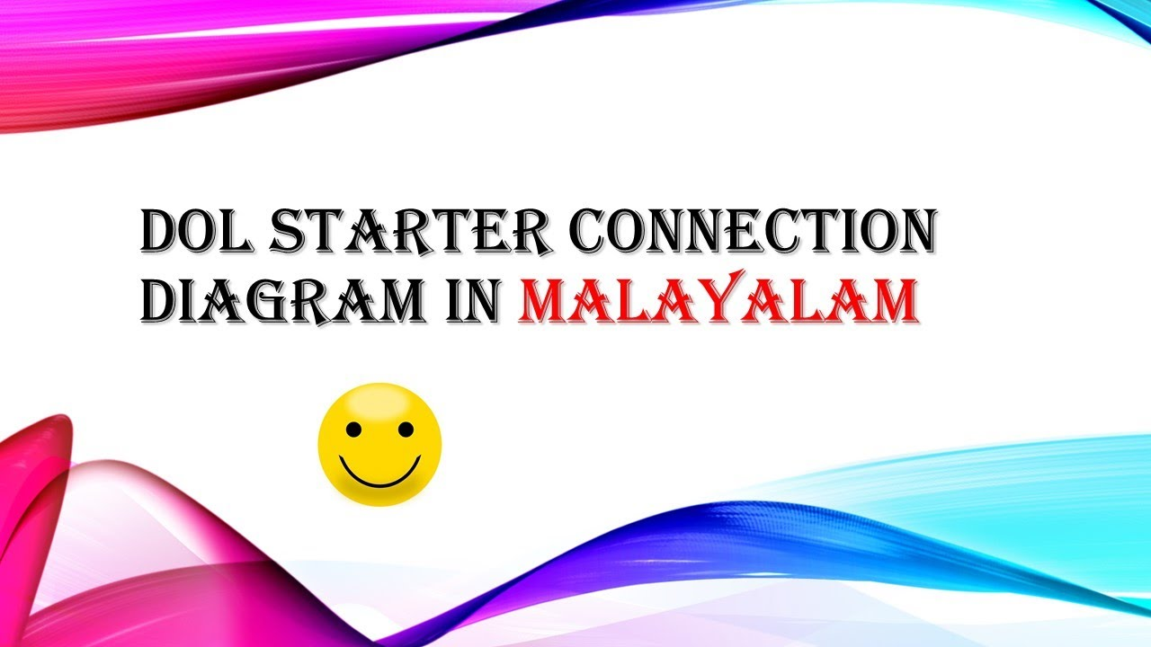 DOL Starter Connection Diagram In Malayalam - YouTube