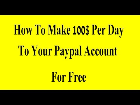 How To Make 100$ Per Day To Your Paypal Account For Free