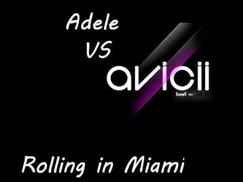 Adele vs Avicii : Rolling in Miami