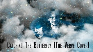 Catching The Butterfly [The Verve Cover] - Guided By Confusion