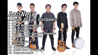 BEST OF THE BEST || LaoNeis Full Album  Dia Di Surgamu