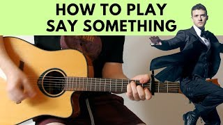How To Play Say Something - Justin Timberlake Acoustic Guitar Tutorial w/ Chords