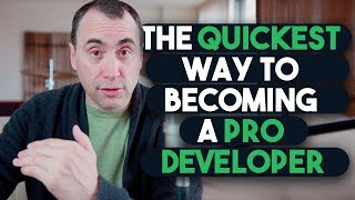 The Quickest Way to Becoming a Pro Developer