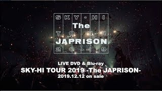 SKY-HI / SKY-HI TOUR 2019 -The JAPRISON- (Teaser Movie)
