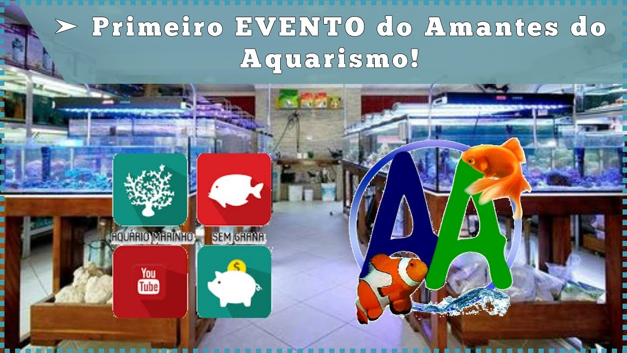 Primeiro EVENTO do Amantes do Aquarismo!