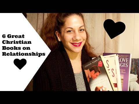 6 Great Christian Books On Relationships | Christian Dating Books