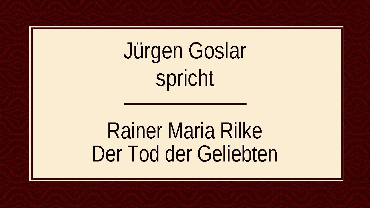 Rainer Maria Rilke Der Tod Der Geliebten I