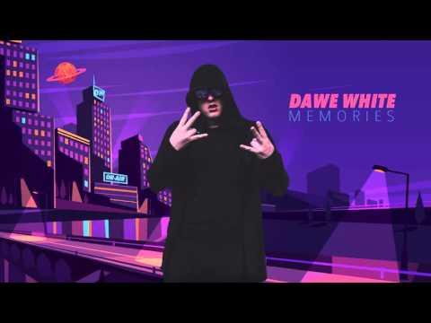 DAWE WHITE - MEMORIES /OFFICIAL AUDIO/MIXTAPE/