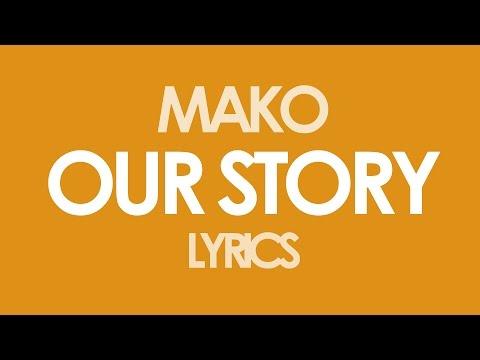 Mako - Our Story [Radio Edit] [Lyrics]