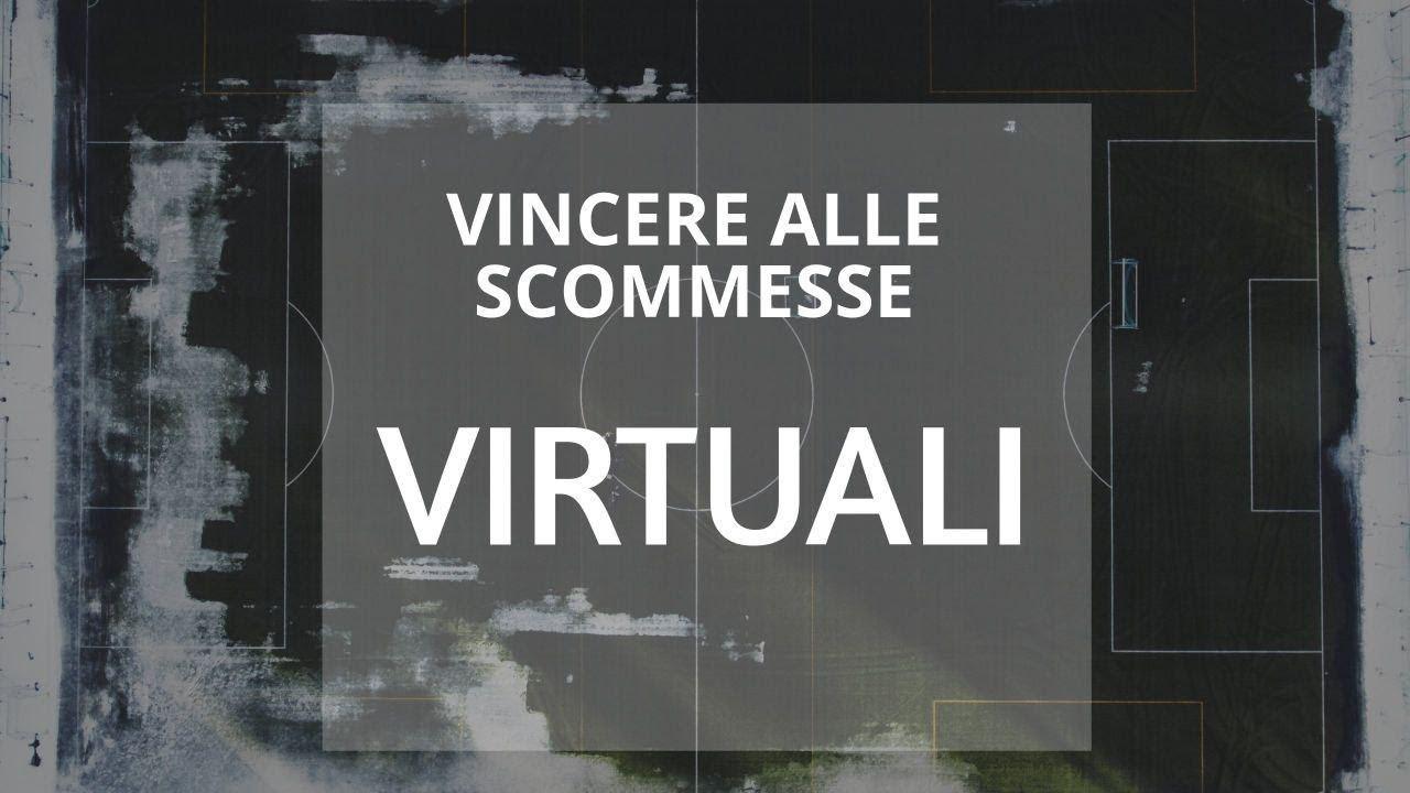 metodo per vincere alle scommesse virtuali