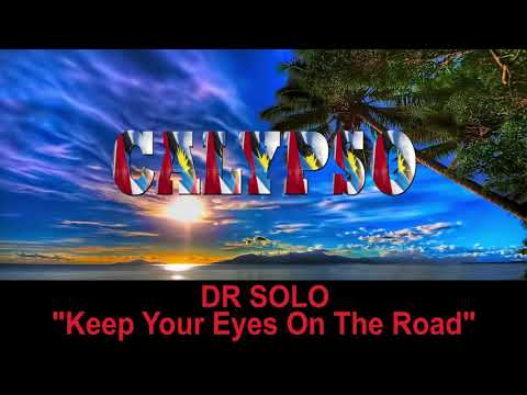 DR Solo - Keep Your Eyes on the Road (Antigua 2019 Calypso)