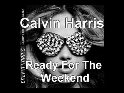 cfd295844 Calvin Harris - Ready for the Weekend - YouTube