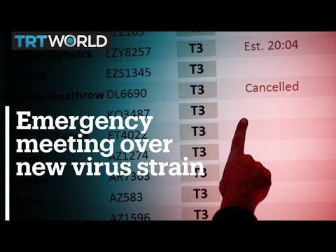 UK and EU hold emergency meetings over new virus strain