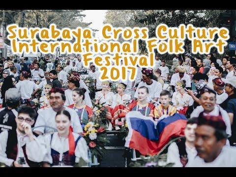 Surabaya Cross Culture International Folk Art Festival 2017